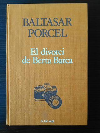 El divorci de Berta Barca - Baltasar Porcel