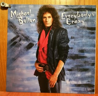 MICHAEL BOLTON - EVERYBODY'S CRAZY LP
