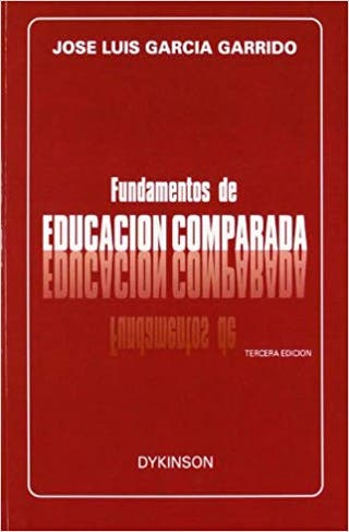 FUNDAMENTOS DE EDUCACION COMPARADA. 9788481551754