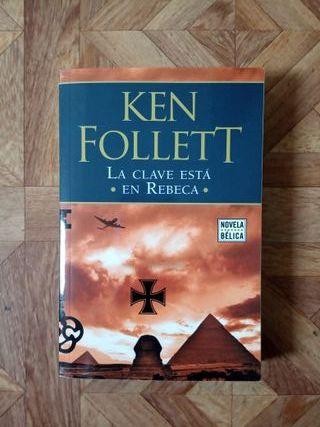 KEN FOLLETT - LA CLAVE ESTÁ EN REBECA