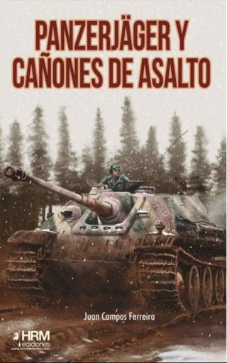 Panzerjäger y cañones de asalto. HRM Ediciones
