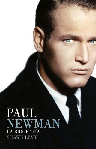 Paul Newman. La biografía, de Shawn Levy. Lumen
