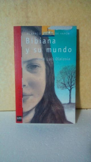 Bibiana y su mundo / José Maria Luis Olaizola