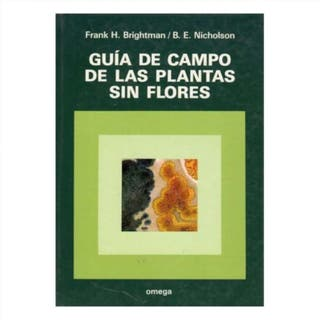 GUÍA DE CAMPO DE LAS PLANTAS SIN FLORES F.H. Brigh