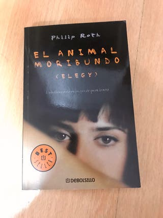 Libro: El animal moribundo (Elegy) - Philip Roth
