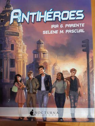 Antihéroes. Novela juvenil.