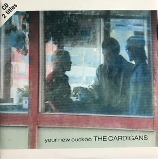 CD Single. The Cardigans. Your new cuckoo