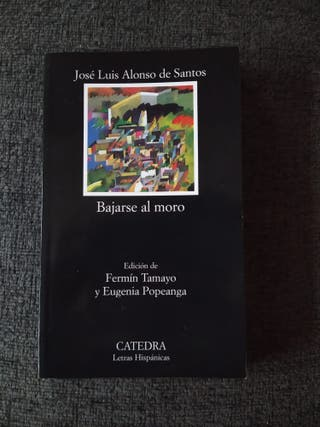 Bajarse al Moro de Alonso de Santos Ed. Catedra