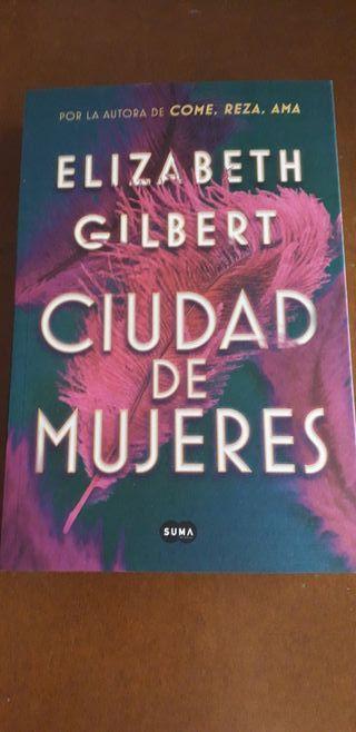 Ciudad de mujeres - Elizabeth Gilbert