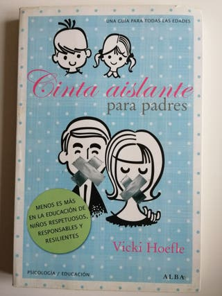 Cinta aislante para padres. Vicki Hoefle