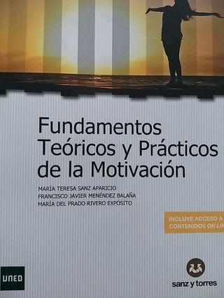 Fundamentos teóricos y prácticos de la motivación