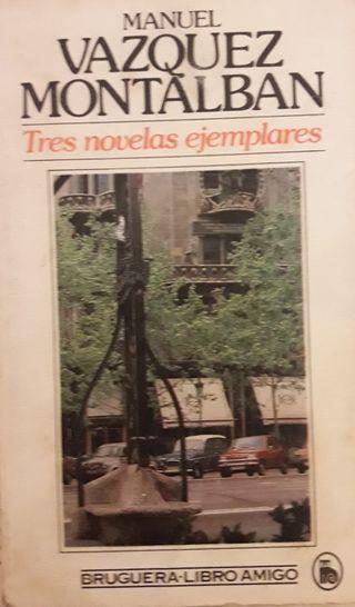 Tres novelas ejemplares. Manuel Vázquez Montalbán