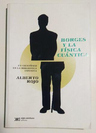 Libro: Alberto Rojo - Borges y la física cuántica
