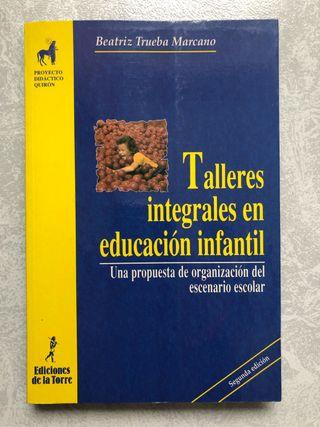 Talleres integrales en Ed Infantil. Beatriz Trueba