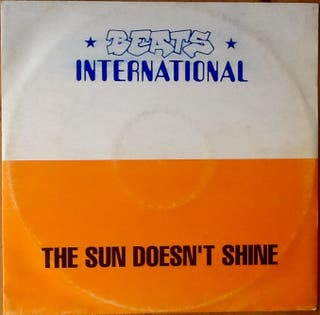 "BEATS INTERNATIONAL ""THE SUN DOESN'T SHINE"" mx-12"""
