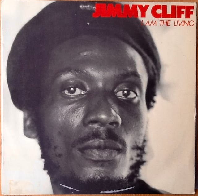 """JIMMY CLIFF """"I AM THE LIVING"""" LP"""