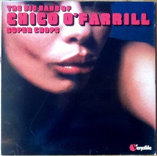 "CHICO O'FARRILL ""SUPER CHOPS"" LP"