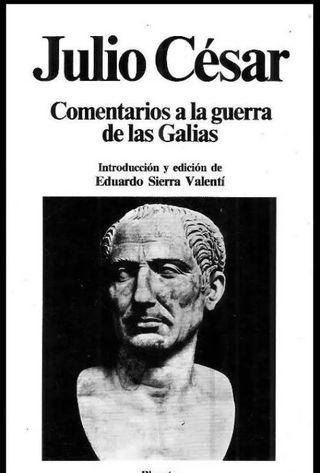 JULIO CESAR. COMENTARIOS GUERRA DE LAS GALIAS.