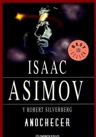 ASIMOV. ISAAC. ANOCHECER.