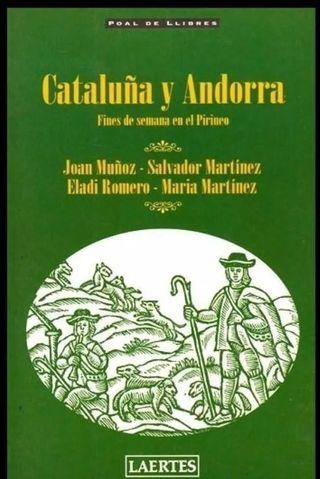 CATALUÑA Y ANDORRA. PIRINEO. ITINERARIOS. RUTAS.