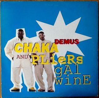 "CHAKA DEMUS AND PLIERS ""GAL WINE"" maxi-12"""