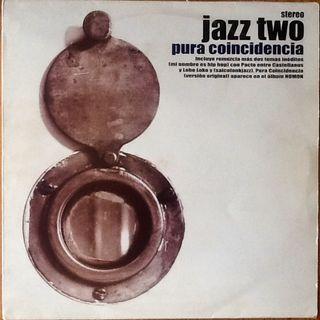 "JAZZ TWO ""PURA COINCIDENCIA"" EP-12"""
