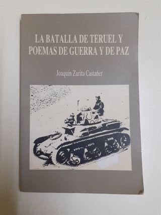 LA BATALLA DE TERUEL Y POEMAS DE GUERRA Y DE PAZ