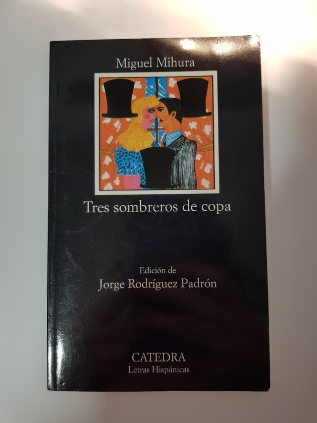 Tres sombreros de copa -- Miguel Mihura