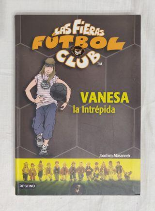 Las Fieras Fútbol Club: Vanesa la intrépida