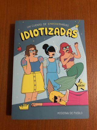 Idiotizadas ( moderna de pueblo )