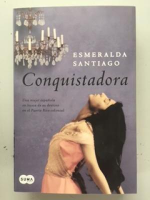 Conquistadora, Esmeralda Santiago ( Novela )