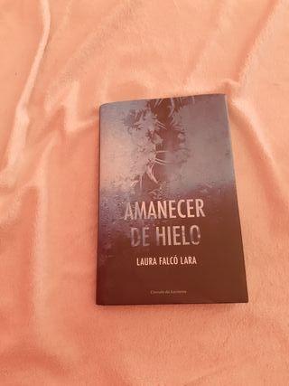 Amanecer de Hielo. LAURA FALCO LARRA