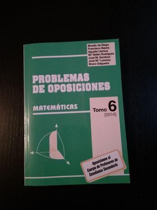 Problemas de Oposiciones.Tomo6 (2014) Matemáticas