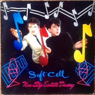 "SOFT CELL ""NON STOP ECSTATIC DANCING"" LP"