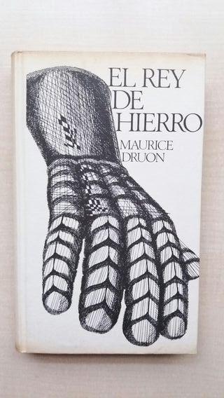 Libro El rey de hierro. Maurice Druon.