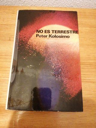 "LIBRO ""NO ES TERRESTRE"" (PETER KOLOSIMO)"