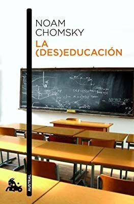 La des-educacion. Noam Chomscky