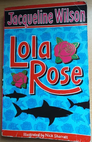 Lola Rose ; Jacqueline Wilson