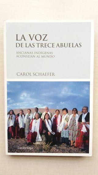 Libro La voz de las trece abuelas. Carol Schaefer.