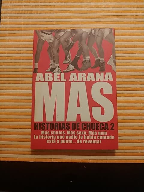 Más historias de Chueca 2. Abel Arana.