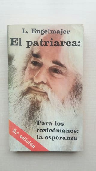 Libro El Patriarca. Para los toxicómanos la espera