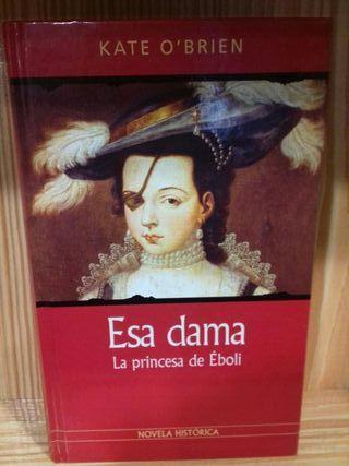 Libro Esa dama La princesa de Eboli Kate O'Brien
