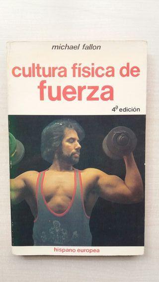 Libro cultura física de fuerza. Michael Fallon.