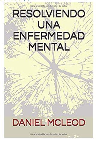 Libro Resolviendo una enfermedad mental.
