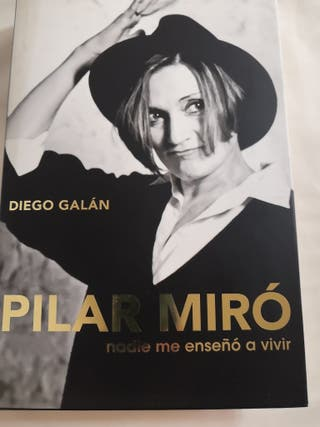 Pilar Miró .nadie me enseñó a vivir Diego Galan