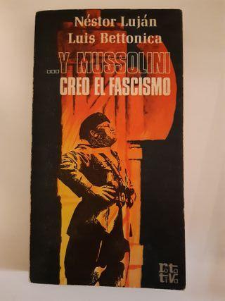 Y Mussolini creo el fascismo