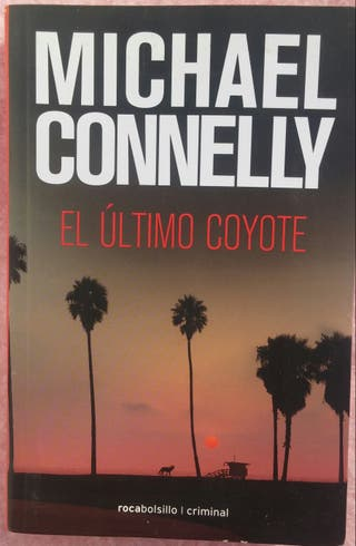 El Último Coyote Michael Connelly (Roca, 2013)