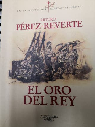 EL ORO DEL REY Capitan Alatriste - A Pérez-Reverte