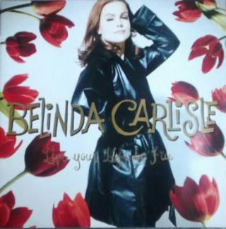 Belinda Carisle. Life your life be free