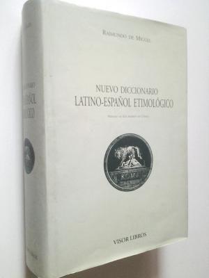 Nuevo Diccionario Latino - Español Etimológico.
